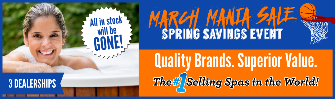 March Mania Sales Event at Carefree Spas